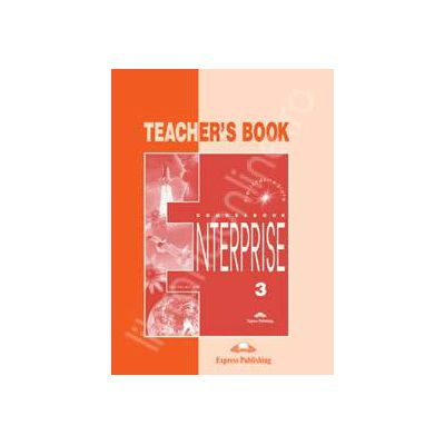 Curs de limba engleza. Enterprise 3 (TB) Pre-Intermediate. Manualul profesorului clasa a VII-a