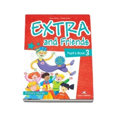 Curs de limba engleza - Extra and Friends 3 Pupils Book
