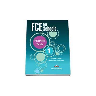 Curs de limba engleza FCE for Schools Practice Tests 1 Teachers Book. Manualul profesorului (Editie revizuita 2015)