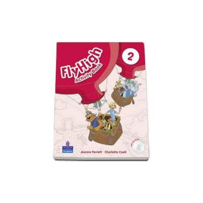 Curs de limba engleza Fly High level 2, Activity Book with Cd-Rom