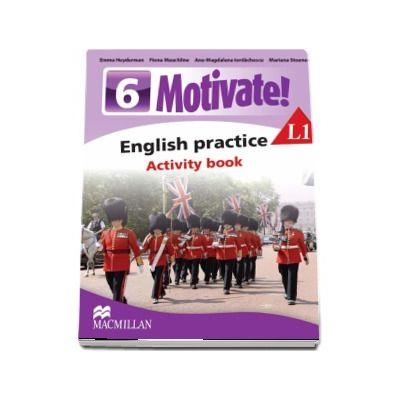 Curs de Limba engleza, Limba moderna 1 - Auxiliar pentru clasa a VI-a. English practice - Activity book L1 (6 Motivate!)