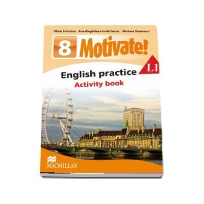 Curs de Limba engleza, Limba moderna 1 - Auxiliar pentru clasa a VIII-a. English practice - Activity book L1 (8 Motivate!)