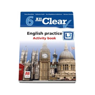 Curs de Limba engleza, Limba moderna 2 - Auxiliar pentru clasa a VI-a. English practice - Activity book L2 (6 All Clear!)