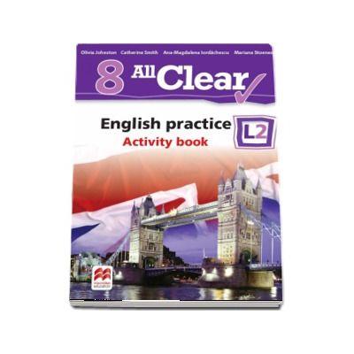 Curs de Limba engleza, Limba moderna 2 - Auxiliar pentru clasa a VIII-a. English practice - Activity book L2 (8 All Clear!)