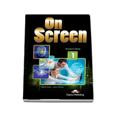 Curs de limba engleza On Screen 1 Teachers Book. Manualul profesorului pentru clasa a V-a
