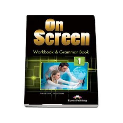 Curs de limba engleza On Screen 1 Workbook and Grammar book. Caiet de lucru si carte de gramatica pentru clasa a V-a (Editie revizuita 2017)
