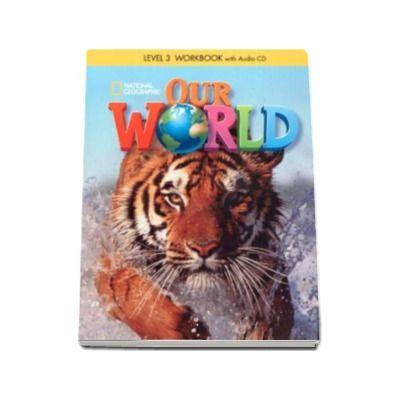 Curs de limba engleza Our World level 3 Workbook with Audio CD, caietul elevului pentru clasa a II-a (National Geographic Learning)
