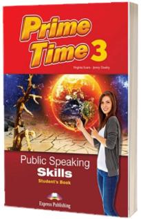 Curs de limba engleza Prime Time 3. Public Speaking skills. Manualul elevului