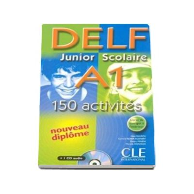 Curs de limba franceza, Delf junior et scolaire A1 - 150 activites - Corriges - Transcriptions - CD Audio
