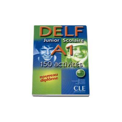 Curs de limba franceza Delf Junior ET Scolaire A1 - 150 Activites Nouveau diplome - Livret de corriges a linterieur