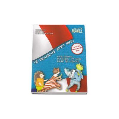 Curs de limba franceza Le francais avec Nino - Cours optionnel de francais - 1 ere annee livre de l eleve