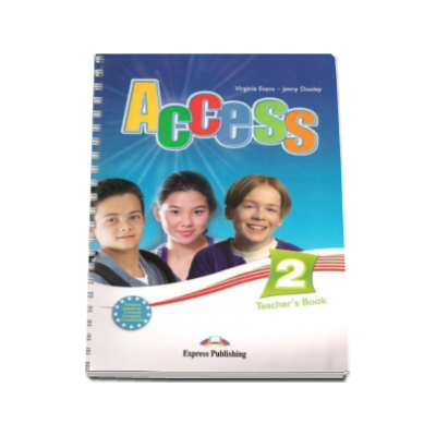 Curs limba engleza Access 2 Teachers Book Elementary (A2)