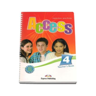 Curs Limba Engleza Access 4 Teachers Book. Manualul profesorului pentru clasa a VIII-a