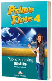 Curs limba engleza Prime Time 4. Public speaking skills. Manualul elevului
