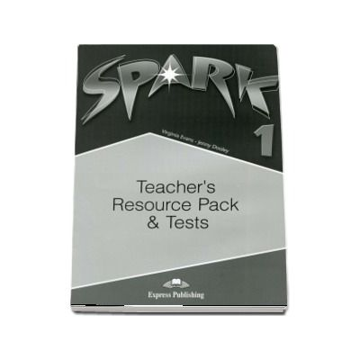 Curs pentru limba engleza. SPARK 1. Teacher s Resource Pack and Tests