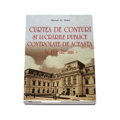 Curtea de Conturi si lucrarile publice controlate de aceasta la 155 de ani