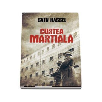 Curtea martiala - Sven Hassel (Editia 2017)
