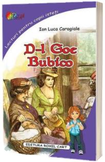 D-l Goe, Bubico - Ion Luca Caragiale (Lecturi pentru copii isteti)