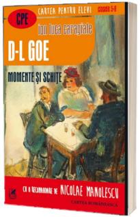 D-l Goe, momente şi schiţe.  Cartea pentru elevi, clasele V-VIII