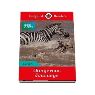 Dangerous Journeys - Ladybird Readers (Level 4)