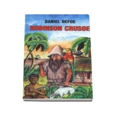 Daniel Defoe, Robinson Crusoe - Editia 2007