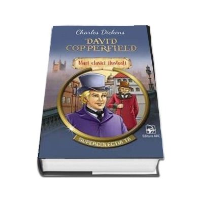 David Copperfield. Mari clasici ilustrati
