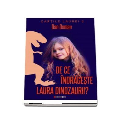 De ce indrageste Laura dinozaurii?
