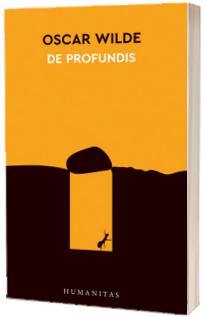 De profundis - Oscar Wilde (Colectia 12 carti despre lumea in care traim)