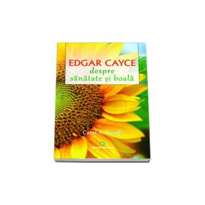 Edgar Cayce, despre sanatate si boala