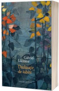 Declaratie de iubire - Gabriel Liiceanu