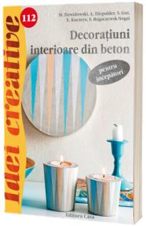 Decoratiuni interioare din beton, pentru incepatori - Idei creative 112