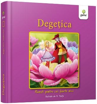 Degetica - Colectia Povesti pentru cei foarte mici
