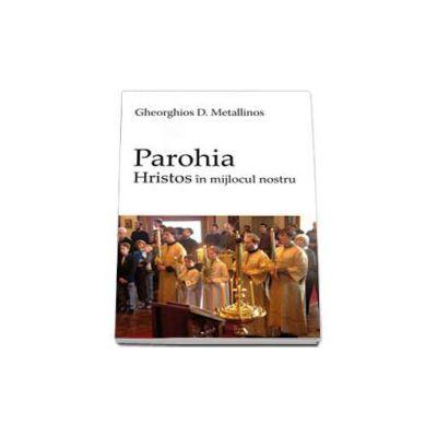 Parohia - Hristos in mijlocul nostru