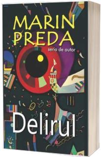 Delirul. Roman de Marin Preda