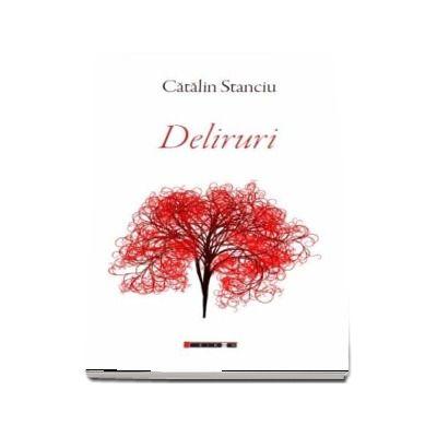 Deliruri - Catalin Stanciu