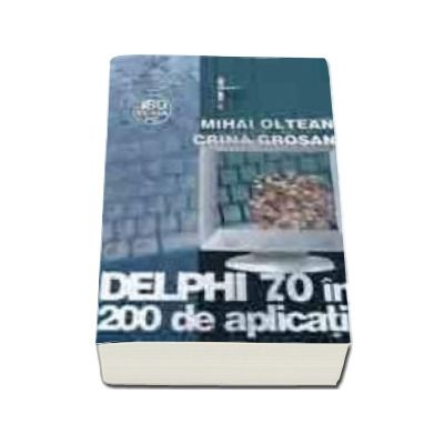 DELPHI 7.0 in 200 de aplicatii