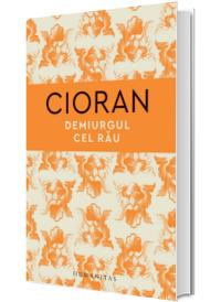 Demiurgul cel rau - Emil Cioran
