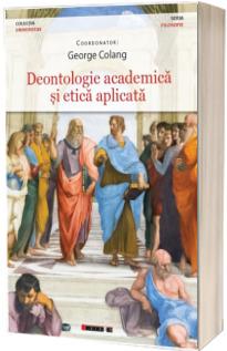 Deontologie academica si etica aplicata