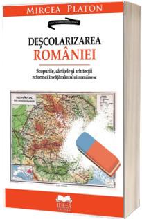 Descolarizarea Romaniei. Scopurile, cartitele si arhitectii reformei invatamantului romanesc