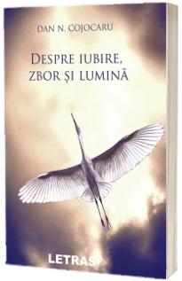 Despre iubire, zbor si lumina