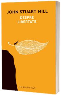 Despre libertate - John Stuart Mill