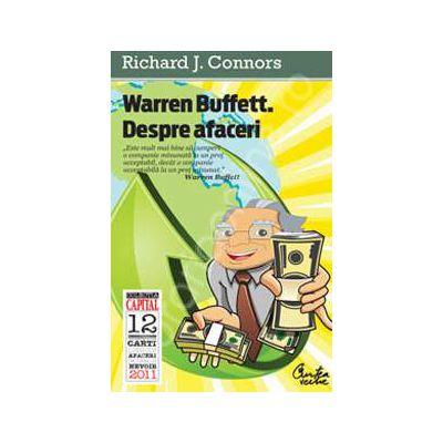 Warren Buffett. Despre afaceri. Principii ale Inteleptului din Omaha