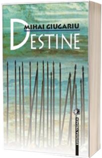 Destine - Mihai Giugariu