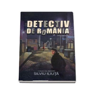 Detectiv de Romania, volumul I
