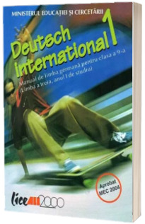 Deutsch International 1. Manual de limba germana pentru clasa a IX-a (Limba a treia, anul I de studiu)