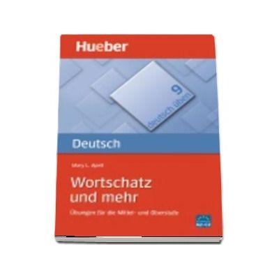 Deutsch Uben. Band 9. Wortschatz und mehr
