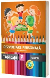 Dezvoltare personala, caiet de aplicatii pentru clasa pregatitoare
