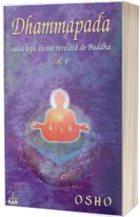 Dhammapada, calea legii divine revelata de Buddha, volumul IV