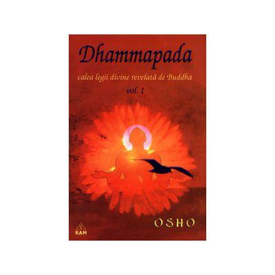 Dhammapada, calea legii divine revelata de Buddha - vol.1