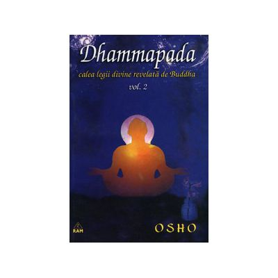 Dhammapada, calea legii divine revelata de Buddha - vol.2